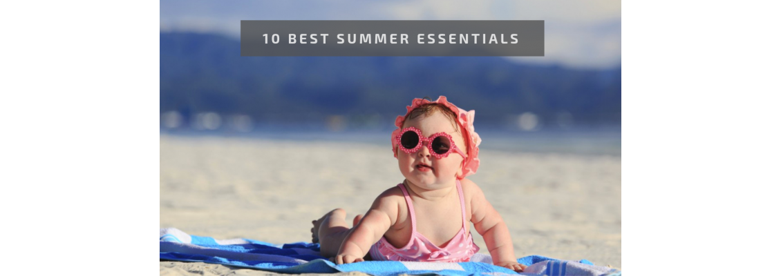 10 Must-Have Baby Items this Summer
